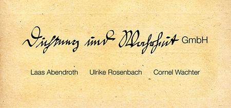 Ulrike Rosenbach, Dichtung und Wahrheit GmbH