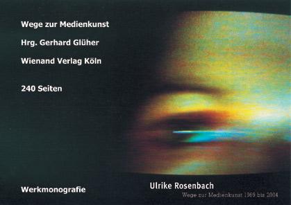 Ulrike Rosenbach, Werkmonografie, Ulrike Rosenbach Wege zur Medienkunst 1969-2004